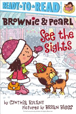 Brownie & Pearl See the Sights By Rylant, Cynthia/ Biggs, Brian (ILT)
